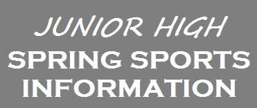 Jr. High Spring Sports Information